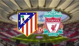 تشكيلة ليفربول وأتلتيكو مدريد المتوقعة في مباراة  الأبطال الليلة